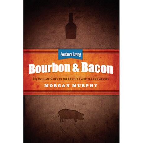 Bourbon & Bacon Cookbook