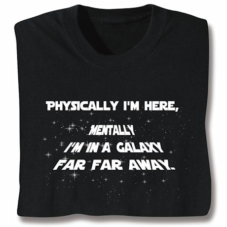 Mentally I'm In A Galaxy Shirts