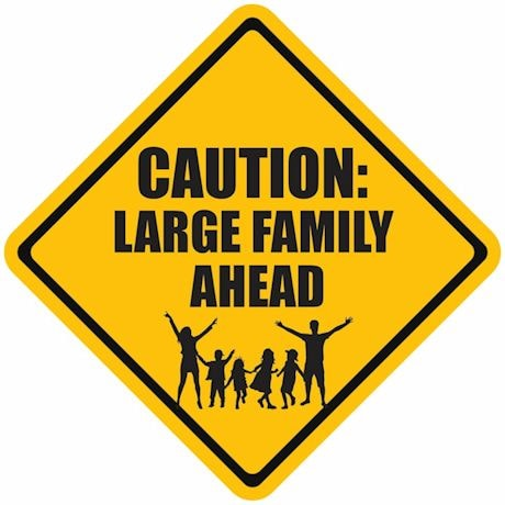 Family Caution Signs- Large Family