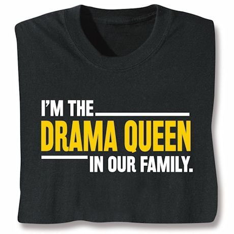 Drama Queen In Our Family Shirts