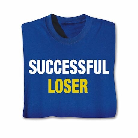 Successful Loser T-Shirt
