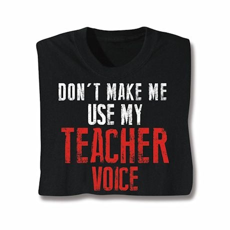 Teacher Voice T-Shirts