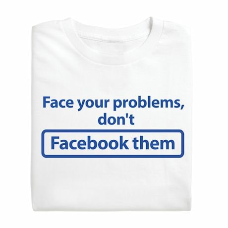 Face Your Problems T-Shirt