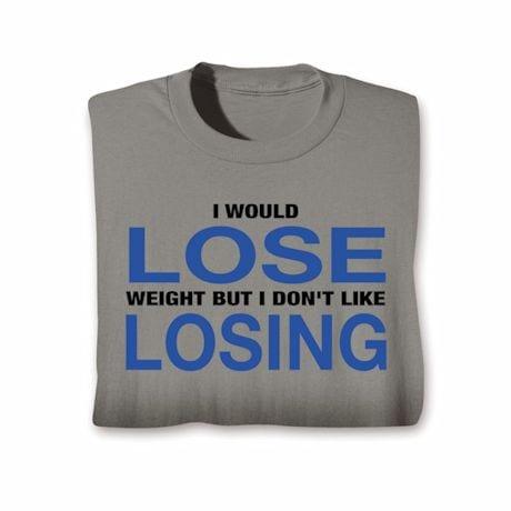 I Don't Like Losing T-Shirt