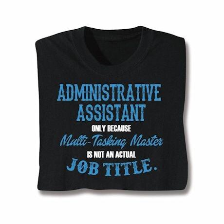 Actual Job Title T-Shirt - Administrative Assistant