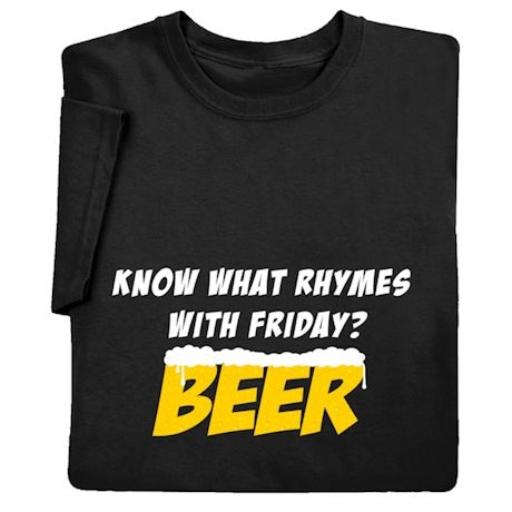 Know What Rhymes With Friday? Beer T-Shirts