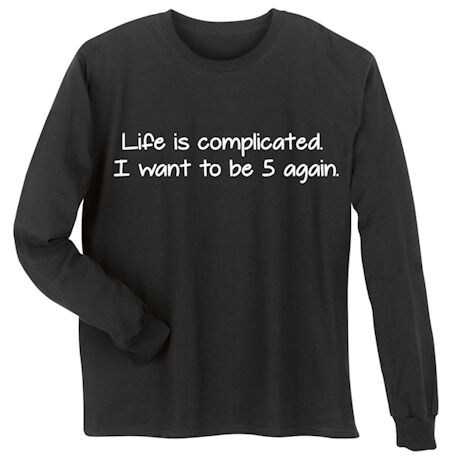 Life Is Complicated T-Shirt