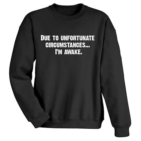 Unfortunate Circumstances. T-Shirt