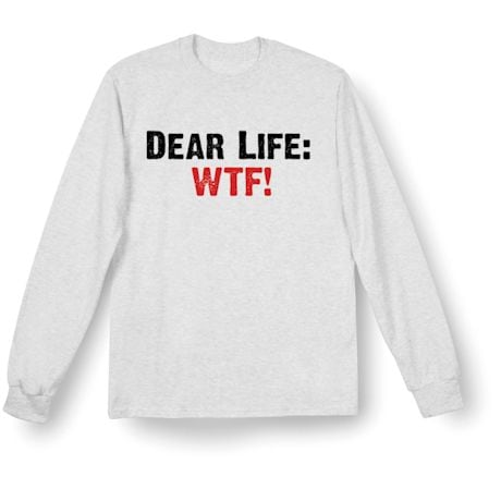 Dear Life: WTF T-Shirt