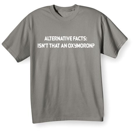 Alternative Facts Oxymoron Tee