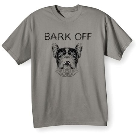 Bark Off Shirts
