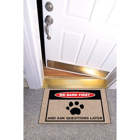 High Cotton Front Door Welcome Mats - We Bark First and Ask Questions Later
