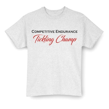 Tickling Champ Shirts