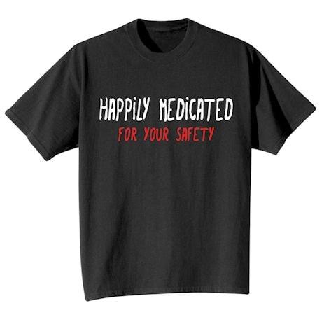 Happily Medicated Shirts