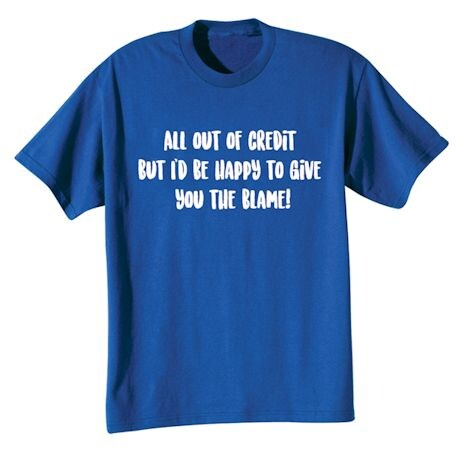 All Out Of Credit Shirts