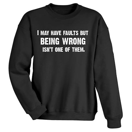I May Have Faults T-Shirts