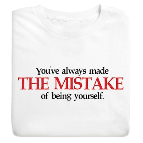 The Mistake T-Shirts