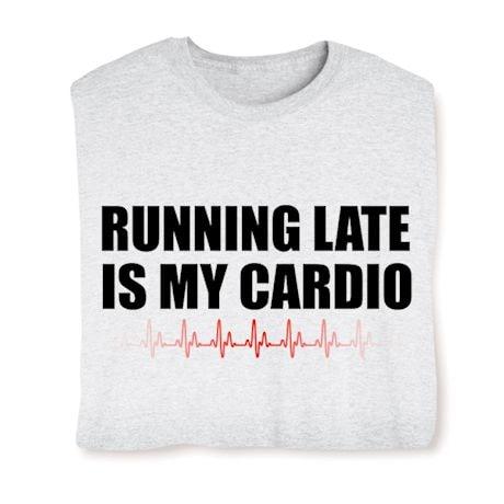 Running Late Shirts