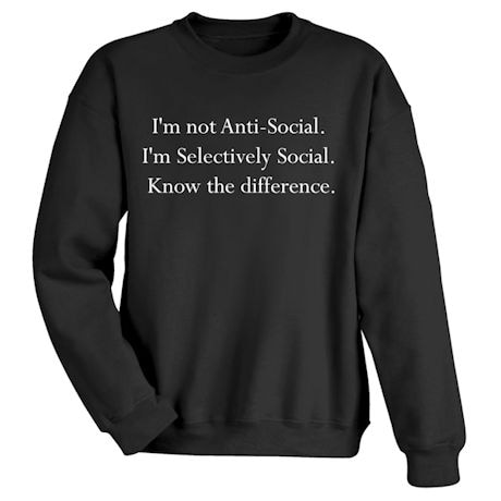 I'm Selectively Social Shirts