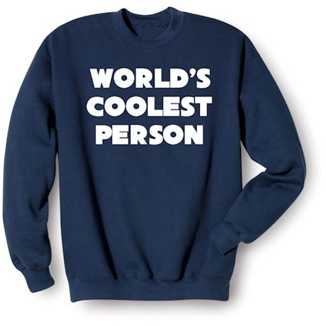 World's Coolest Person Shirts