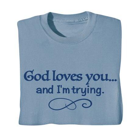 God Loves You Shirts
