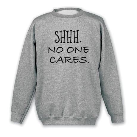 No One Cares Shirts