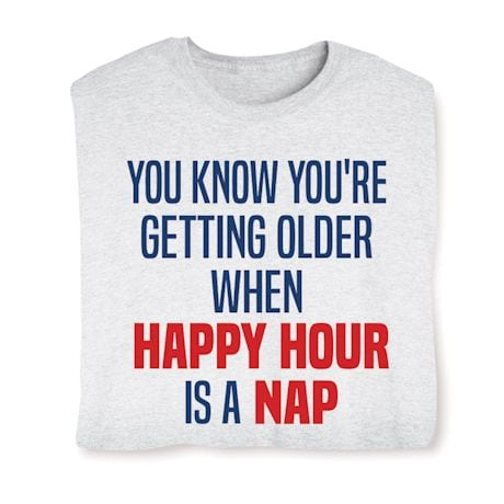 Happy Hour Is A Nap Shirts
