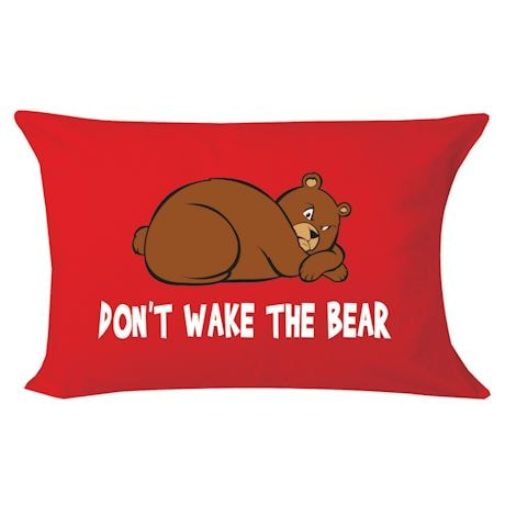 Don't Wake The Bear Pillowcase