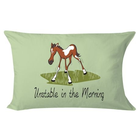 Unstable In The Morning Pillowcase