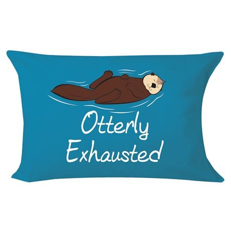 Otterly Exhausted Pillowcase