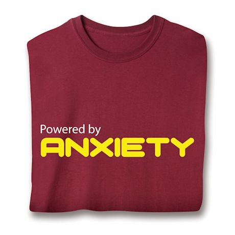 Powered By Anxiety T-Shirts