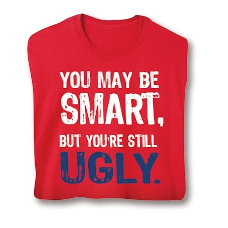 You May Be Smart Shirts