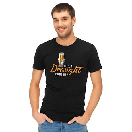 I Feel A Draught Coming On. T-Shirt