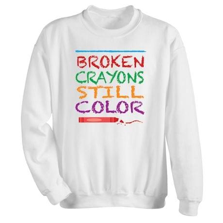 Broken Crayons Still Color Shirts