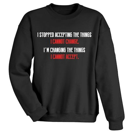 I'm Changing The Things I Cannot Accept T-Shirt