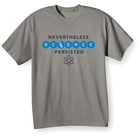 Nevertheless Science Persisted T-Shirt
