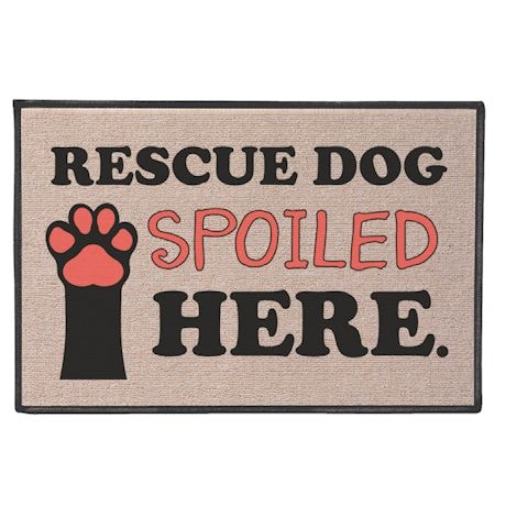 Rescued Dog Spoiled Here Doormat