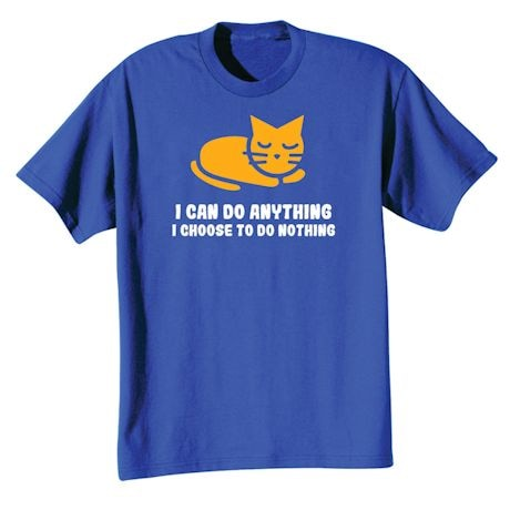 Choose To Do Nothing T-Shirts