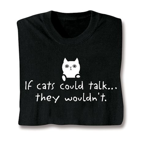 If Cats Could Talk Shirts