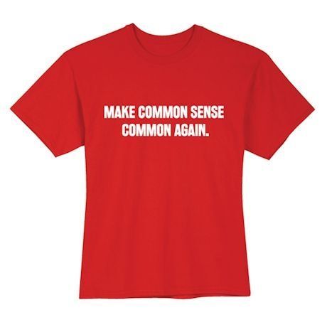 Make Common Sense Common Again. T-Shirts