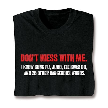Don't Mess With Me Shirts