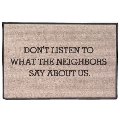 Don't Listen to what the Neighbors Say About Us Doormat