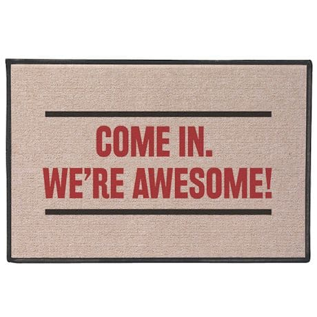 Come In. We Are Awesome Doormat