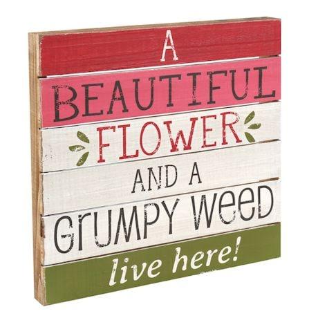 Beautiful Flower/Grumpy Weed Plaque