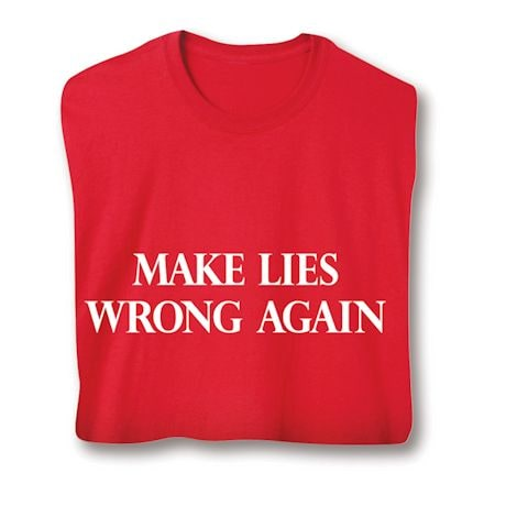 Make Lies Wrong Again T-Shirts