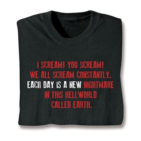I Scream, You Scream Shirts