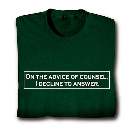 On The Advice Of Counsel T-Shirt