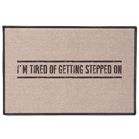 Tired Of Getting Stepped On Doormat