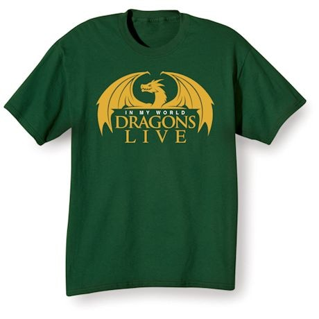 In My World Dragons Live T-Shirts