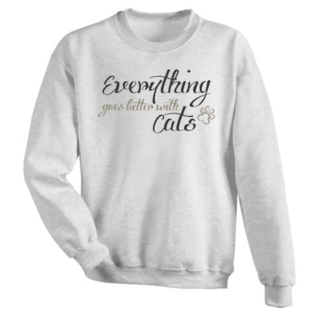 Everything Goes Better With Cats Shirts